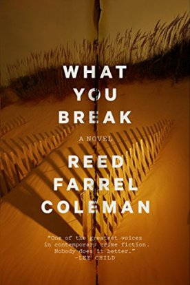 Reed Farrel Coleman What You Break.jpg